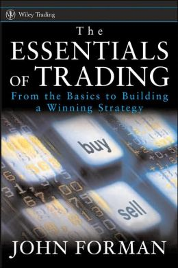 Essentials of Trading: From the Basics to Building a Winning Strategy
