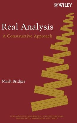 Real Analysis: A Constructive Approach