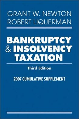 Bankruptcy and Insolvency Taxation: 2007 Cumulative Supplement
