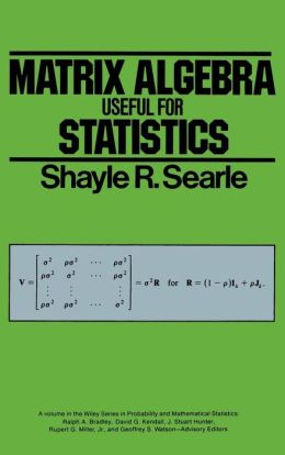 Matrix Algebra Useful for Statistics