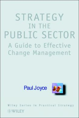 Strategy in the Public Sector: A Guide to Effective Change Management