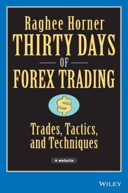 Thirty Days of FOREX Trading: Actual Trades, Amazing Results