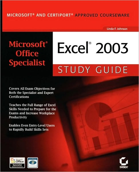 Microsoft Office Specialist: Excel 2003 Study Guide