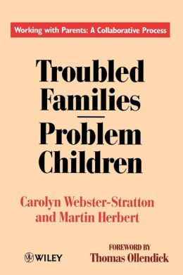 Troubled Families-Problem Children: Working with Parents: A Collaborative Process