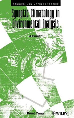 Synoptic Climatology in Environmental Analysis: A Primer