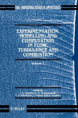 Experimentation Modeling and Computation in Flow, Turbulence and Combustion