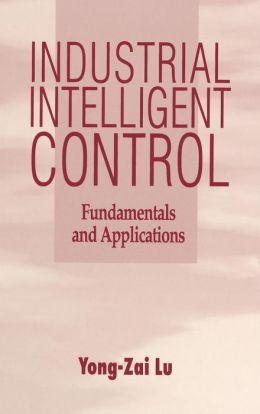 Industrial Intelligent Control: Fundamentals and Applications