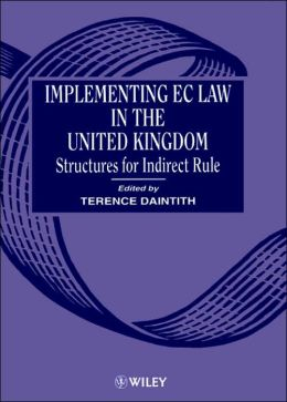 Implementing EC Law in the United Kingdom - Structures for Indirect Rule