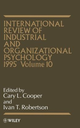 International Review of Industrial and Organizational Psychology, 1995