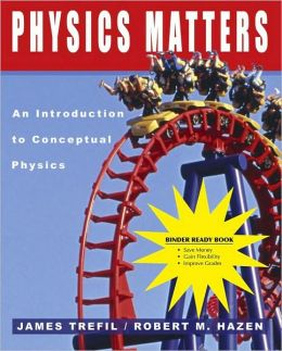 (WCS)Physics Matters: An Introduction to Conceptual Physics Binder Ready without Binder