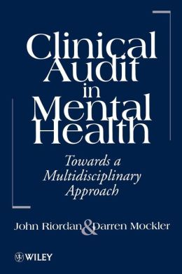 Clinical Audit in Mental Health: Toward a Multidisciplinary Approach