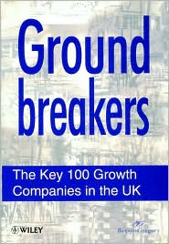 Ground Breakers: The Key 100 Growth Companies in the UK