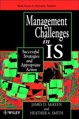 Managing Information Systems in IS: Successful Strategies and Appropriate Action