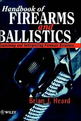 Hdbk Of Firearms & Ballistics