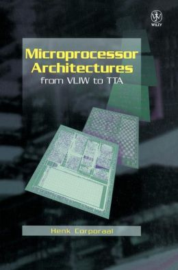 Microprocessor Architectures: From VLIW to TTA