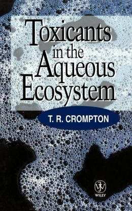Toxicants in the Aqueous Ecosystem