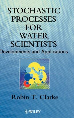 Stochastic Processes for Water Scientists: Developments and Applications