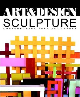 Sculpture: Contemporary Form and Theory