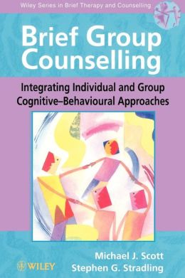 Brief Group Counselling: Integrating Individual and Group Cognitive-Behavioural Approaches