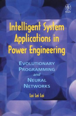 Intelligent System Applications in Power Engineering: Evolutionary Programming and Neural Networks