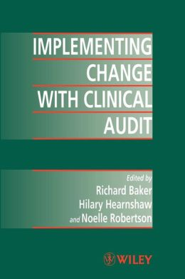 Implementing Change with Clinical Audit