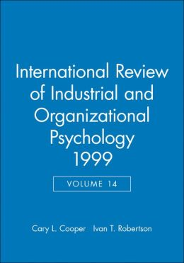 International Review of Industrial and Organizational Psychology, 1999
