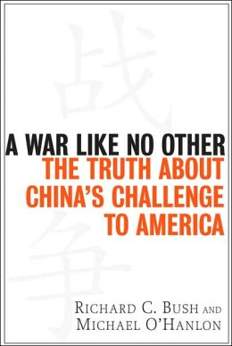 War Like No Other: The Truth About China's Challenge to America