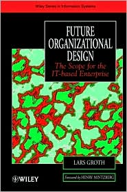 Future Organizational Design: The Scope for the IT-based Enterprise