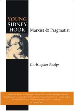 Young Sidney Hook: Marxist and Pragmatist