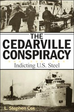The Cedarville Conspiracy: Indicting U.S. Steel