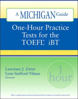 One-Hour Practice Tests for the TOEFL(R) iBT: A Michigan Guide