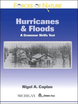 Forces of Nature, Hurricanes and Floods: A Grammar Skills Text