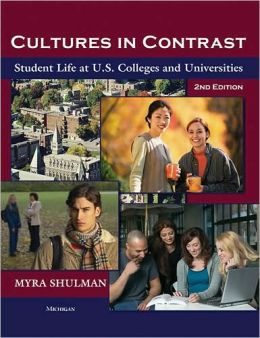 Cultures in Contrast: Student Life at U. S. Colleges and Universities
