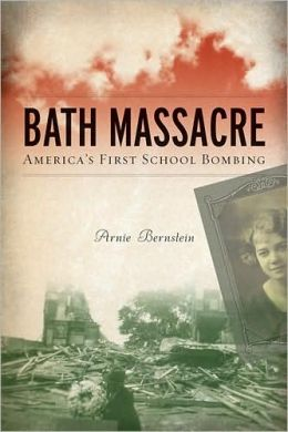 Bath Massacre: America's First School Bombing