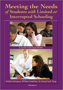 Meeting the Needs of Students with Limited or Interrupted Schooling: A Guide for Educators