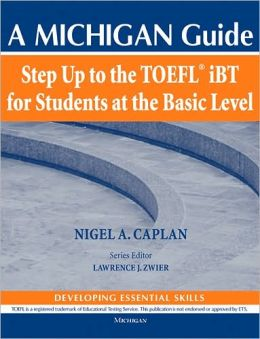 Step Up to the TOEFL (R) iBT for Students at the Basic Level (with Audio CD): A Michigan Guide