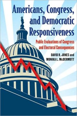 Americans, Congress, and Democratic Responsiveness: Public Evaluations of Congress and Electoral Consequences
