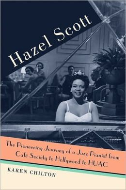 Hazel Scott: The Pioneering Journey of a Jazz Pianist, from Cafe Society to Hollywood to HUAC