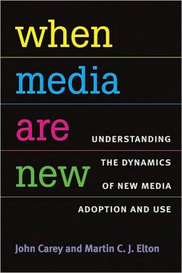 When Media Are New: Understanding the Dynamics of New Media Adoption and Use