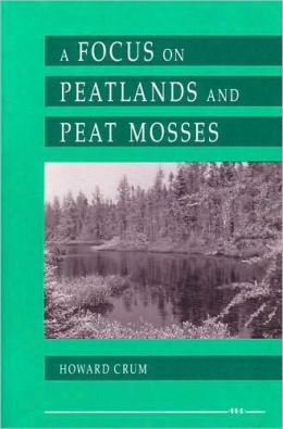 A Focus on Peatlands and Peat Mosses