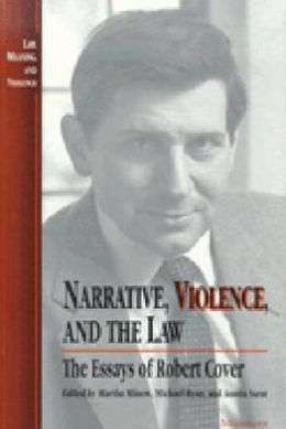 narrative violence and the law the essays of robert cover