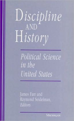 Discipline and History: Political Science in the United States