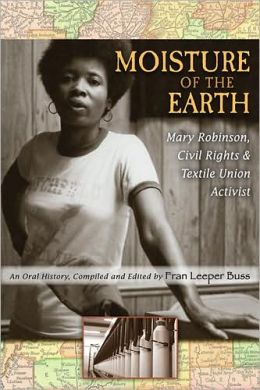 Moisture of the Earth: Mary Robinson, Civil Rights and Textile Union Activist