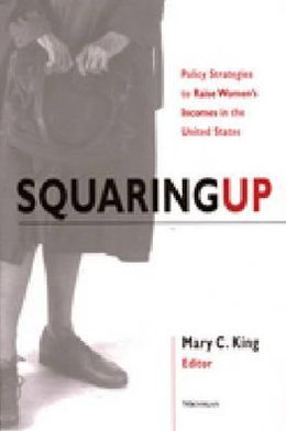 Squaring Up: Policy Strategies to Raise Women's Incomes in the United States