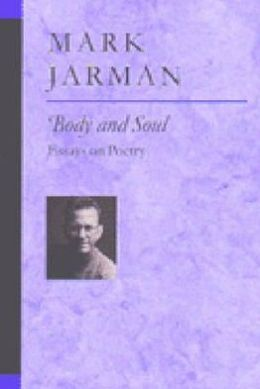 Body and Soul: Essays on Poetry