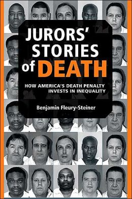 Jurors' Stories of Death: How America's Death Penalty Invests in Inequality