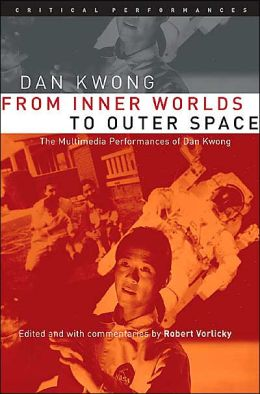 From Inner Worlds to Outer Space: The Multimedia Performances of Dan Kwong