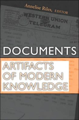 Documents: Artifacts of Modern Knowledge