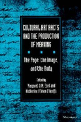 Cultural Artifacts and the Production of Meaning: The Page, the Image, and the Body