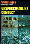 Unsportsmanlike Conduct: Exploiting College Athletes